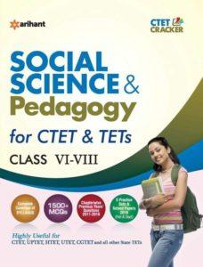 CTET & TETs Social Science & Pedagogy for Class (VI - VIII)- Arihant