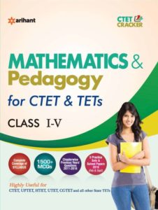 CTET and TETs Mathematics and Pedagogy for Class I – V- Arihant